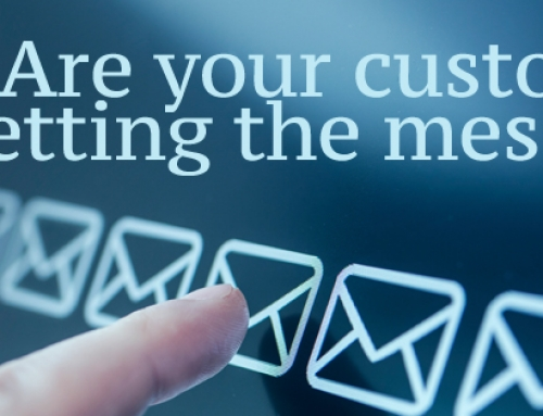 Are Your Customers Getting the Message?