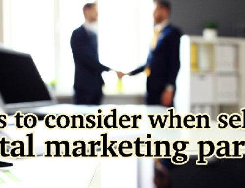 6 things to consider when selecting a digital marketing partner