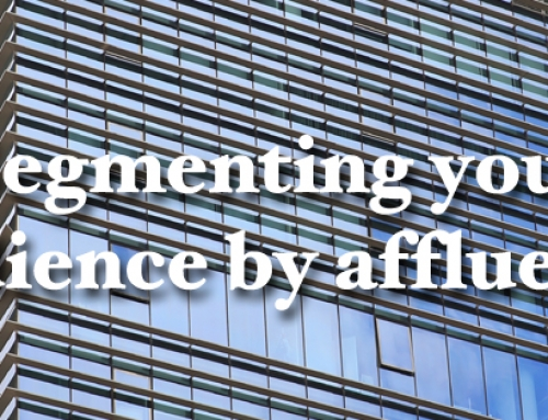 Segmenting your audience by affluence