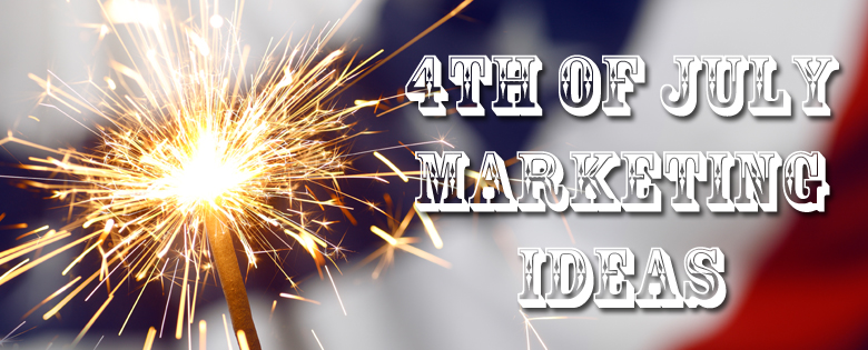 4th of july marketing ideas
